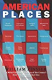 American Places: A Writer's Pilgrimage to 16 of This Country's Most Visited and Cherished Sites (158988034X) by Zinsser, William