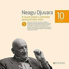 O scurtă istorie a românilor povestită celor tineri 5 Audiobook by Neagu Djuvara Narrated by Neagu Djuvara