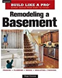 Remodeling a Basement: Revised Edition (Tauntons Build Like a Pro)