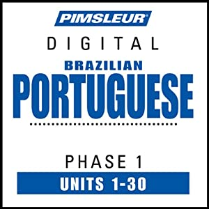 Port (Braz) Phase 1, Units 1-30: Learn to Speak and Understand Portuguese (Brazilian) with Pimsleur Language Programs | [Pimsleur]