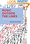 Music Outside the Lines: Ideas for Co...