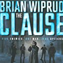 The Clause (       UNABRIDGED) by Brian Wiprud Narrated by Peter Ganim
