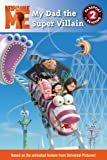 img - for Despicable Me: My Dad the Super Villain book / textbook / text book