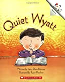 img - for Quiet Wyatt (Rookie Reader: Opposites) book / textbook / text book