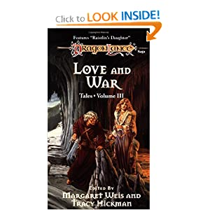 LOVE & WAR-3 (Dragonlance: Tales) by Margaret Weis, Tracy Hickman and Laura Hickman