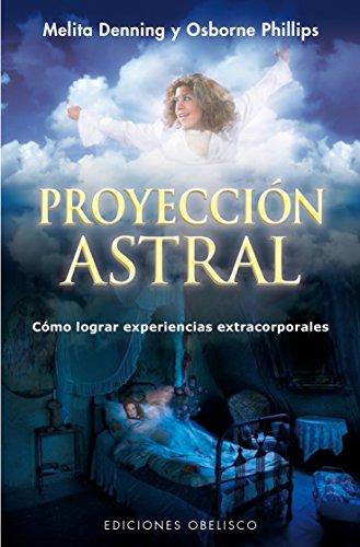 Proyeccion astral (Spanish Edition) [Melita Denning] (Tapa Blanda)