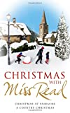 Christmas with Miss Read: Christmas at Fairacre, A Country Christmas Miss Read