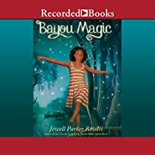 Bayou Magic (       UNABRIDGED) by Jewell Parker Rhodes Narrated by Bhani Turpin