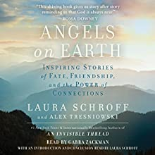 Angels on Earth: Inspiring Stories of Fate, Friendship, and the Power of Connections Audiobook by Laura Schroff, Alex Tresniowski Narrated by Gabra Zackman