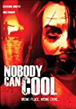 Nobody Can Cool [DVD] [2013] [Region 1] [US Import] [NTSC]