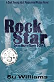 ROCK STAR - Dream Weaver Novels Book 2: A Dark Young Adult Paranormal Fiction Novel