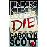 Finders Keepers Losers Die (Cat Sinclair Mysteries)