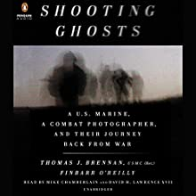 Shooting Ghosts: A U.S. Marine, a Combat Photographer, and Their Journey Back from War Audiobook by Thomas J. Brennan, Finbarr O'Reilly Narrated by Mike Chamberlain, David H. Lawrence XVII