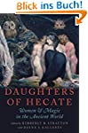 Daughters of Hecate: Women and Magic...