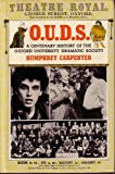 OUDS: A Centenary History of the Oxford University Dramatic Society, 1885-1985 (019212241X) by Carpenter, Humphrey
