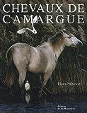 echange, troc Hans Silvester, Sophie Delavoie - Chevaux de Camargue