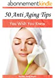 50 Anti Aging Tips: You Wish You Knew! (Anti-Aging, anti aging diet) (English Edition)