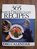 img - for 365 Famous Brand Name Recipes: 1986 Calendar book / textbook / text book