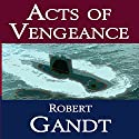 Acts of Vengeance Audiobook by Robert Gandt Narrated by Thomas Block