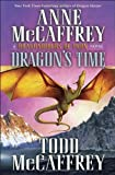 Dragon's Time: Dragonriders of Pern (The Dragonriders of Pern) (034550089X) by McCaffrey, Anne