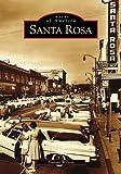 Santa Rosa   (CA)  (Images of America)