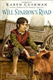 Will Sparrow's Road (0547739621) by Cushman, Karen