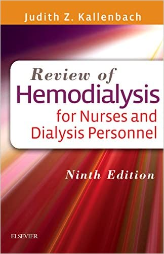 Review of Hemodialysis for Nurses and Dialysis Personnel, 9e written by Judith Z. Kallenbach MSN  RN  CNN