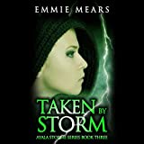 Taken by Storm: Ayala Storme, Book 3