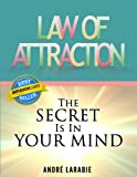 Law Of Attraction: The Secret Is In Your Mind