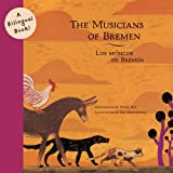img - for The Musicians of Bremen/Los Musicos De Bremen (Bilingual Fairy Tales) book / textbook / text book