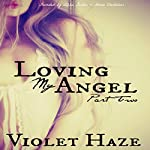 Loving My Angel: Part Two | Violet Haze