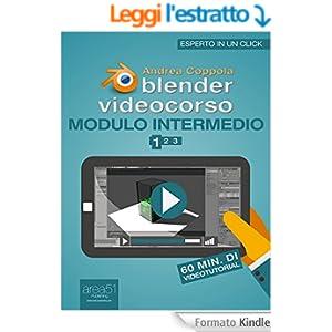 Blender Videocorso. Modulo intermedio: Lezione 1 (Esperto in un click)
