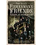 Port Isaac's Fisherman's Friends Fisherman's Friends Sailing at Eight Bells by Fisherman's Friends, Port Isaac's ( Author ) ON Sep-01-2011, Hardback