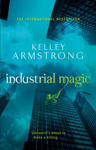 Kelley Armstrong - Industrial Magic (Otherworld Book 4) (English Edition)