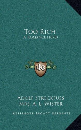 Too Rich: A Romance (1878) a Romance (1878)
