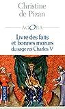 Livre des faits et bonnes moeurs du sage roi Charles V par Pizan