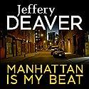 Manhattan Is My Beat Audiobook by Jeffery Deaver Narrated by Lorelei King