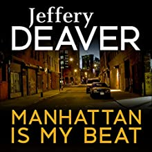 Manhattan Is My Beat Audiobook by Jeffery Deaver Narrated by Lorelei King