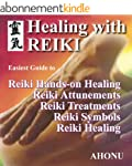 Healing with Reiki - Easiest Guide to...