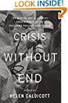 Crisis Without End: The Medical and E...
