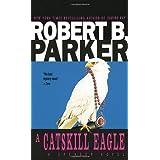 A Catskill Eagle (Spenser, Book 12) ~ Robert B. Parker