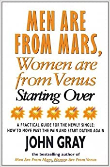 Mars and Venus Starting Over: A Practical Guide for