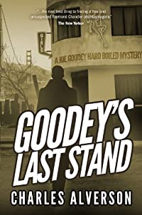 Goodey's Last Stand: A Hard Boiled Mystery by Charles Alverson ebook deal