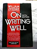 On Writing Well: An Informal Guide to Writing Nonfiction (0062715879) by William Knowlton Zinsser