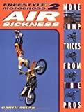 img - for Freestyle Motocross II: Air Sickness First edition by Milan, Garth (2002) Paperback book / textbook / text book