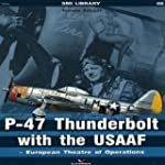 P-47 Thunderbolt with the USAAF  -  E...