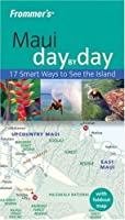 Frommer's Maui Day by Day (Frommer's Day by Day - Pocket)