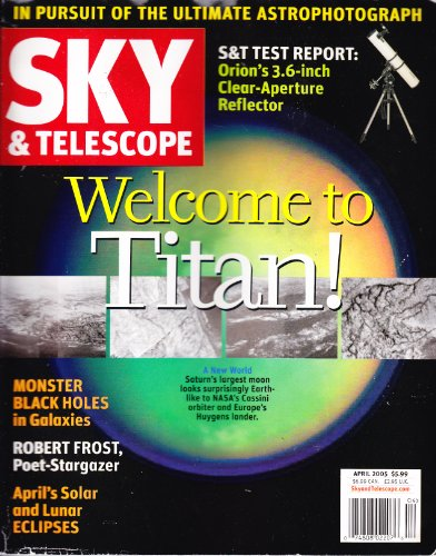 Sky & Telescope Magazine April 2005 - Welcome To Titan!