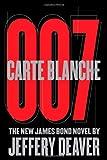 Carte Blanche 007: The New James Bond Novel Jeffery Deaver