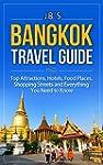 Bangkok Travel Guide: Top Attractions...
